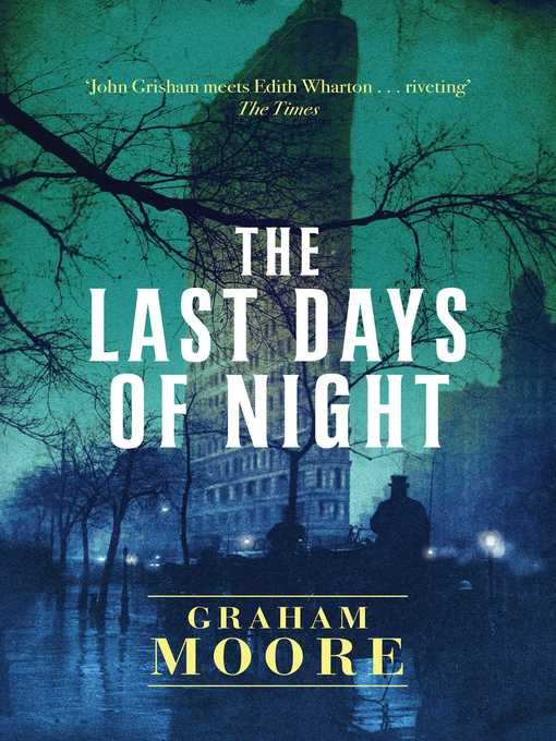 Title details for The Last Days of Night by Graham Moore - Wait list