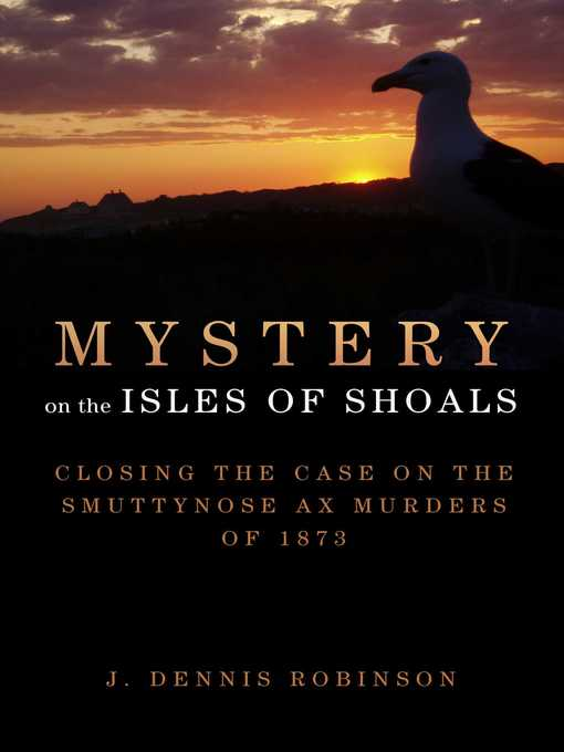 Title details for Mystery on the Isles of Shoals by J. Dennis Robinson - Wait list