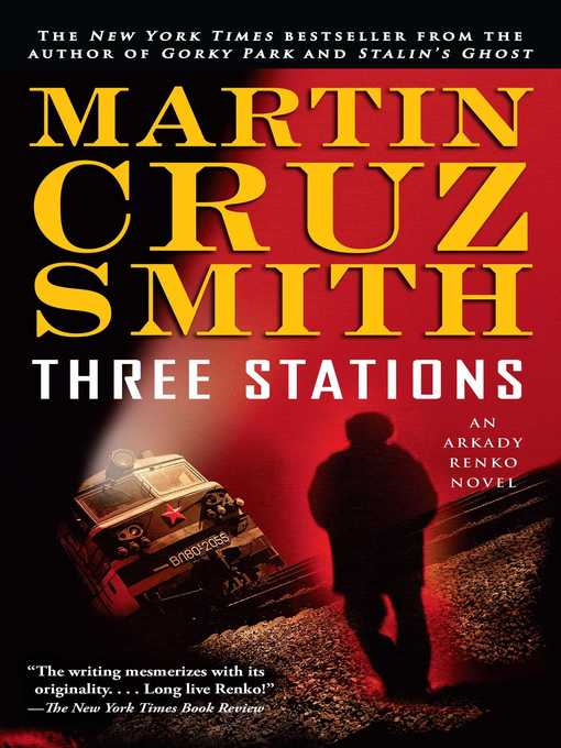 Title details for Three Stations by Martin Cruz Smith - Wait list