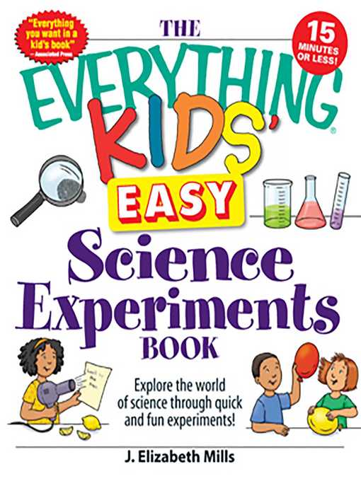 Title details for The Everything Kids' Easy Science Experiments Book by J. Elizabeth Mills - Available