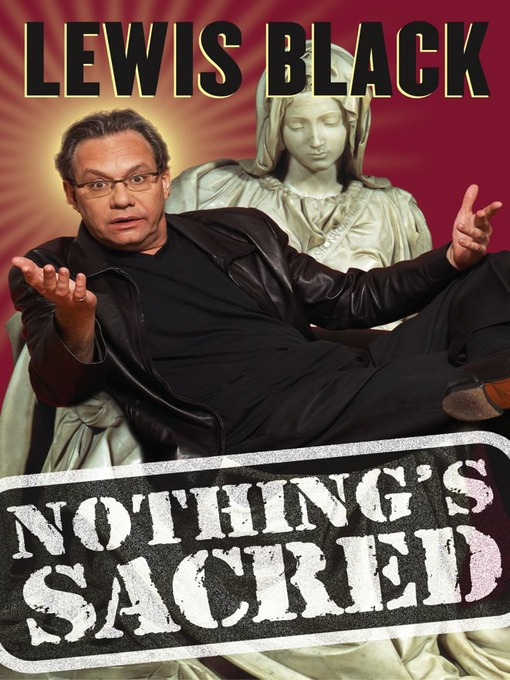 Title details for Nothing's Sacred by Lewis Black - Available