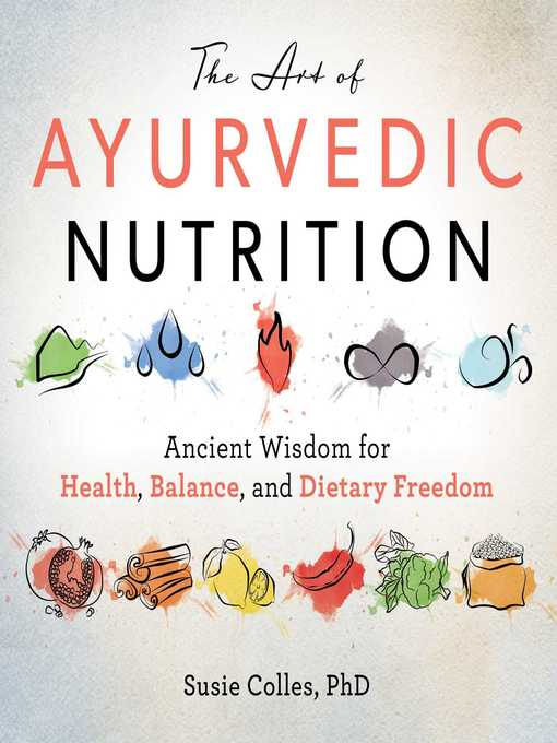 Title details for The Art of Ayurvedic Nutrition by Susie Colles - Available