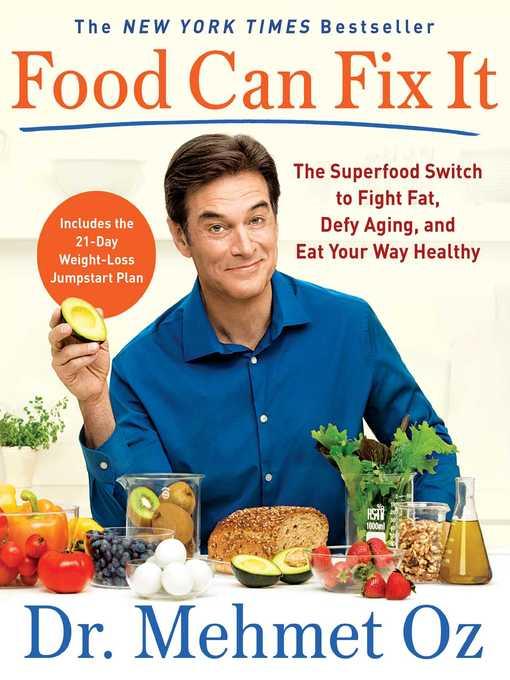 Title details for Food Can Fix It by Mehmet Oz - Wait list