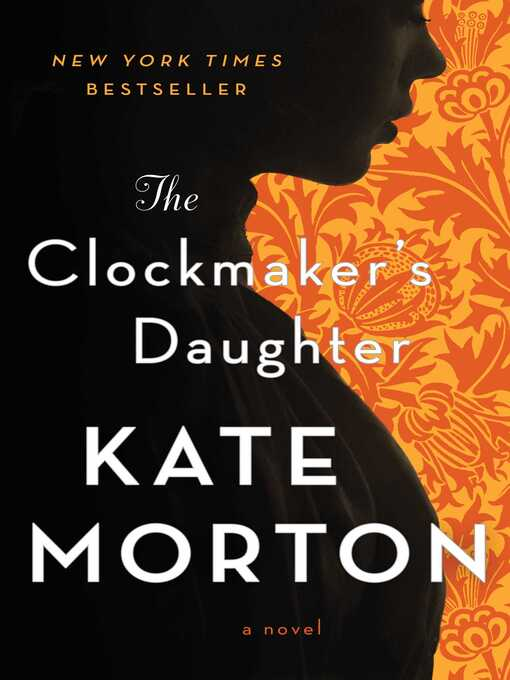 Title details for The Clockmaker's Daughter by Kate Morton - Available