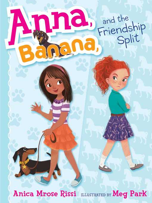 Title details for Anna, Banana, and the Friendship Split by Anica Mrose Rissi - Available