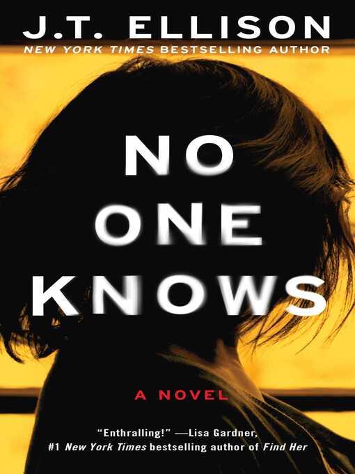 Title details for No One Knows by J.T. Ellison - Wait list