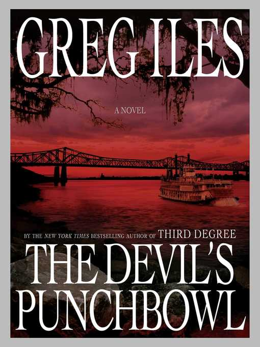 Title details for The Devil's Punchbowl by Greg Iles - Wait list