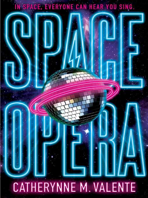 Title details for Space Opera by Catherynne M. Valente - Wait list