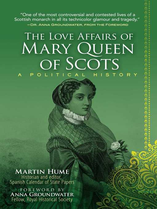 Title details for The Love Affairs of Mary Queen of Scots by Martin Hume - Available