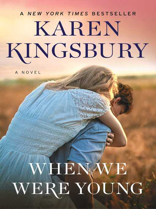 Title details for When We Were Young by Karen Kingsbury - Wait list
