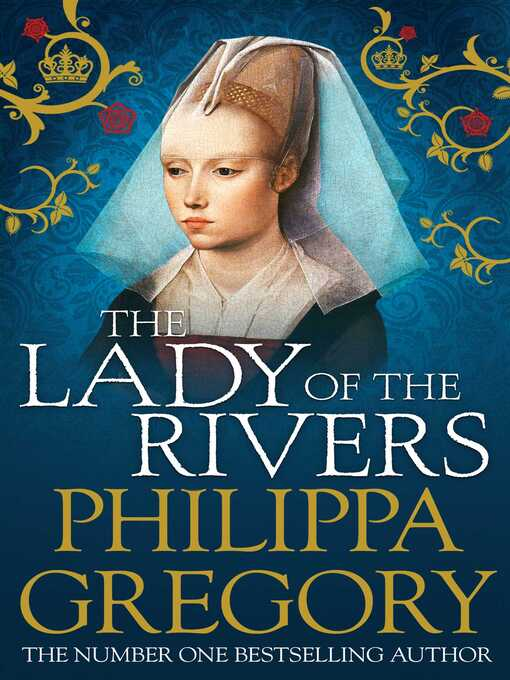 Title details for The Lady of the Rivers by Philippa Gregory - Available