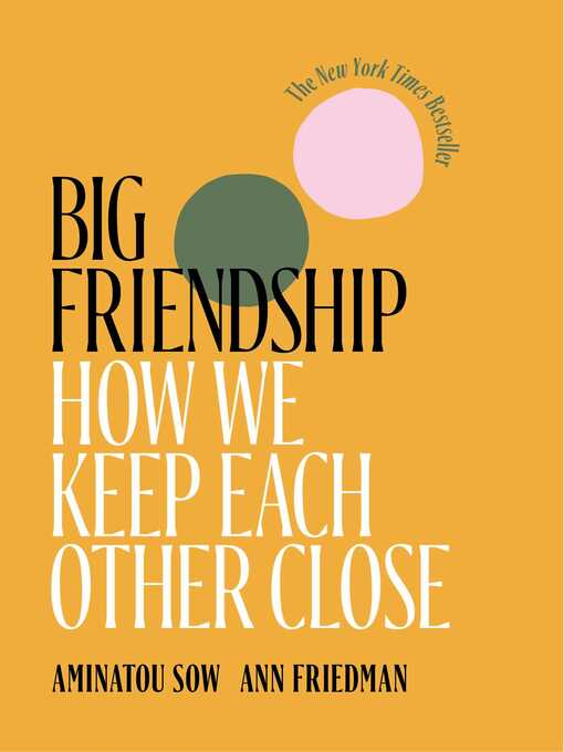 Title details for Big Friendship by Aminatou Sow - Wait list