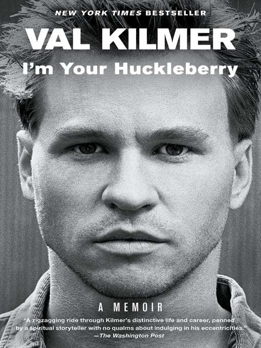 Title details for I'm Your Huckleberry by Val Kilmer - Available