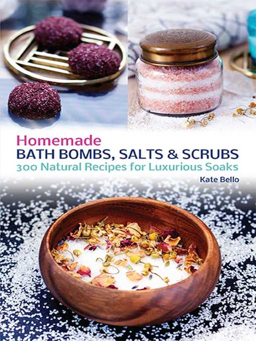 Title details for Homemade Bath Bombs, Salts and Scrubs by Kate Bello - Available