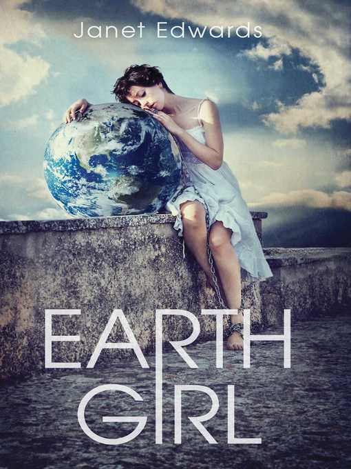 Title details for Earth Girl by Janet Edwards - Available