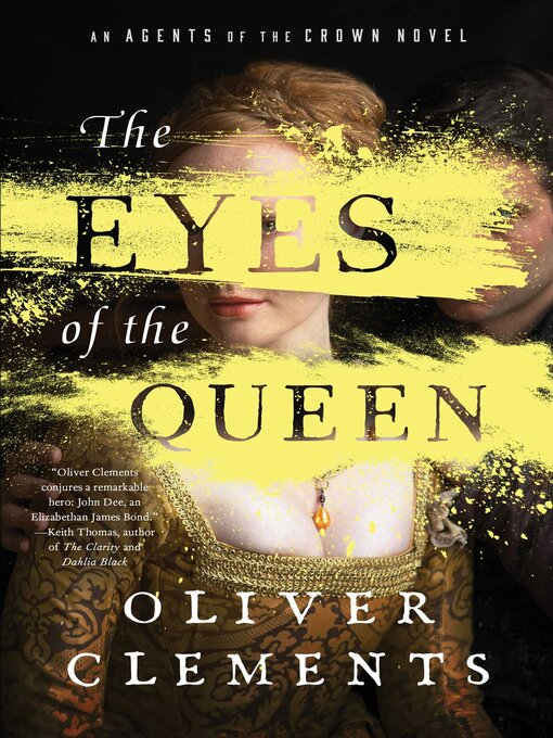 Title details for The Eyes of the Queen by Oliver Clements - Available