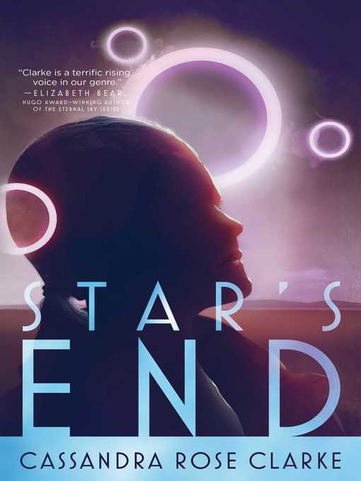 Title details for Star's End by Cassandra Rose Clarke - Wait list
