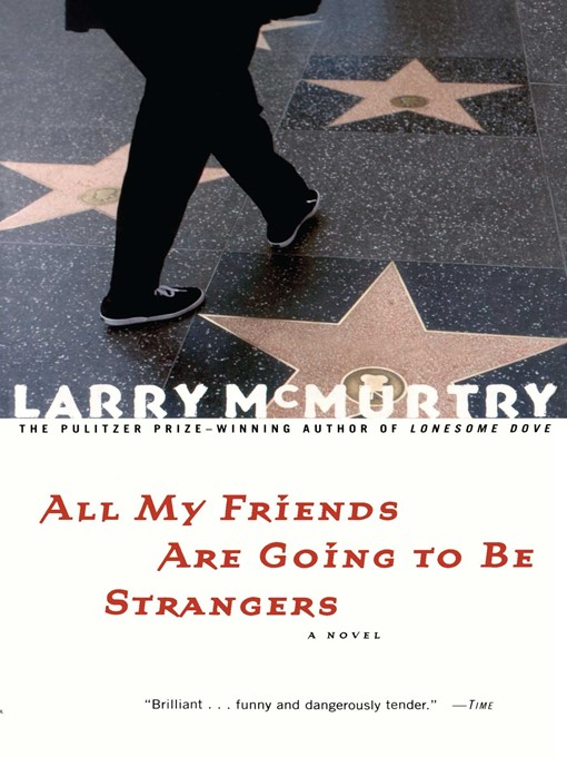 Title details for All My Friends Are Going to Be Strangers by Larry McMurtry - Wait list
