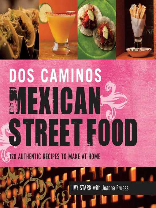 Title details for Dos Caminos Mexican Street Food by Ivy Stark - Available