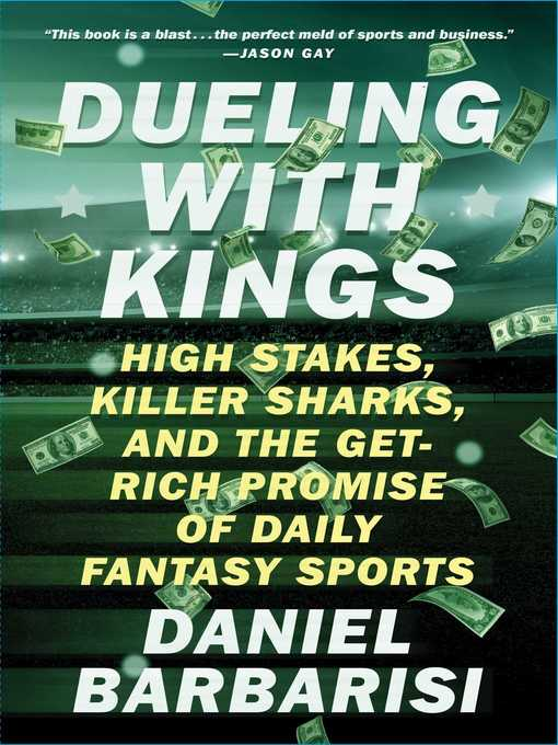 Title details for Dueling with Kings by Daniel Barbarisi - Wait list