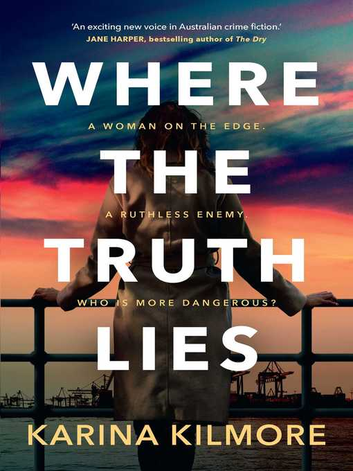 Title details for Where the Truth Lies by Karina Kilmore - Available