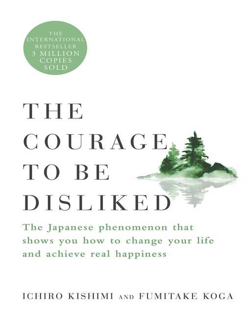 Title details for The Courage to Be Disliked by Ichiro Kishimi - Wait list