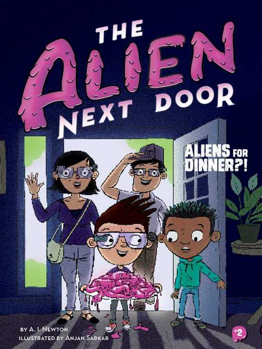 Title details for The Alien Next Door 2 by A. I. Newton - Available