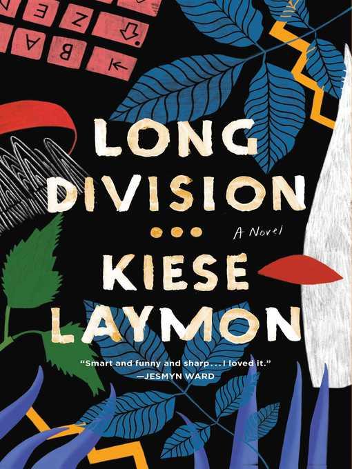 Title details for Long Division by Kiese Laymon - Wait list