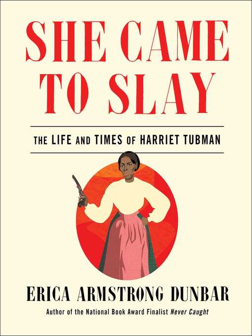 Title details for She Came to Slay by Erica Armstrong Dunbar - Available