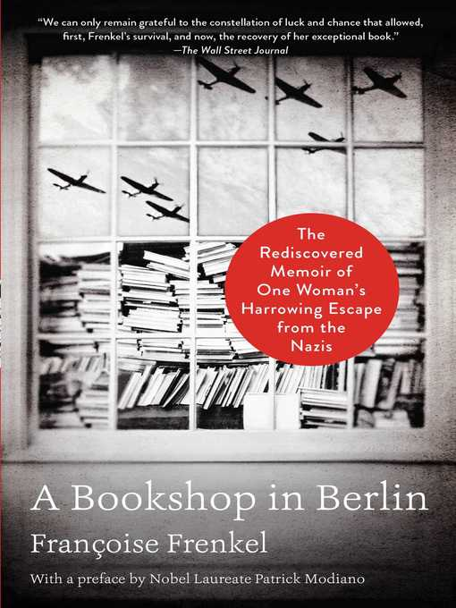 A bookshop in Berlin The Rediscovered Memoir of One Woman's Harrowing Escape from the Nazis