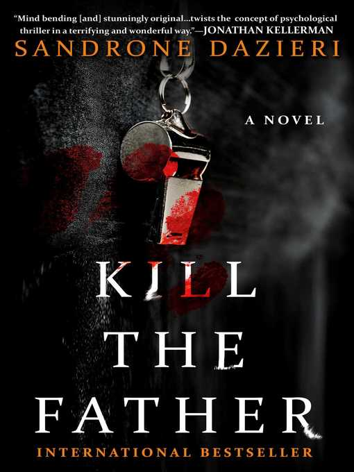 Title details for Kill the Father by Sandrone Dazieri - Available