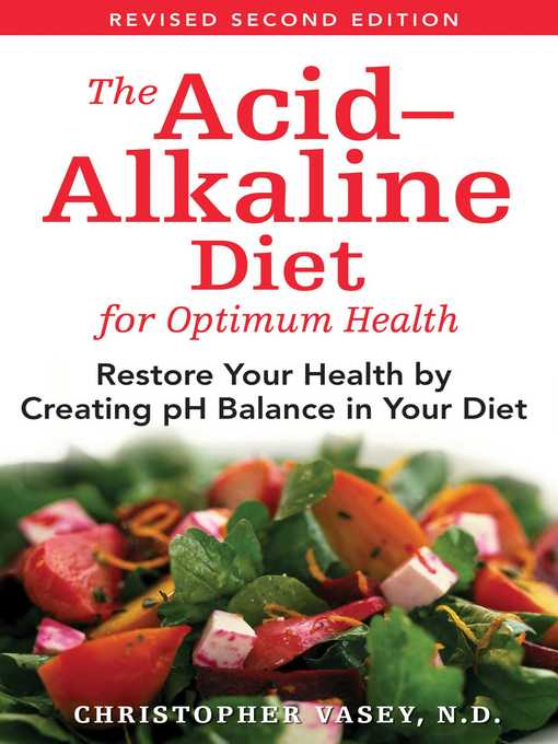 Title details for The Acid–Alkaline Diet for Optimum Health by Christopher Vasey - Available
