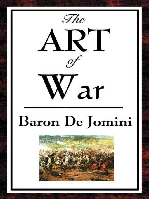 Title details for The Art of War by Baron de Jomini - Available
