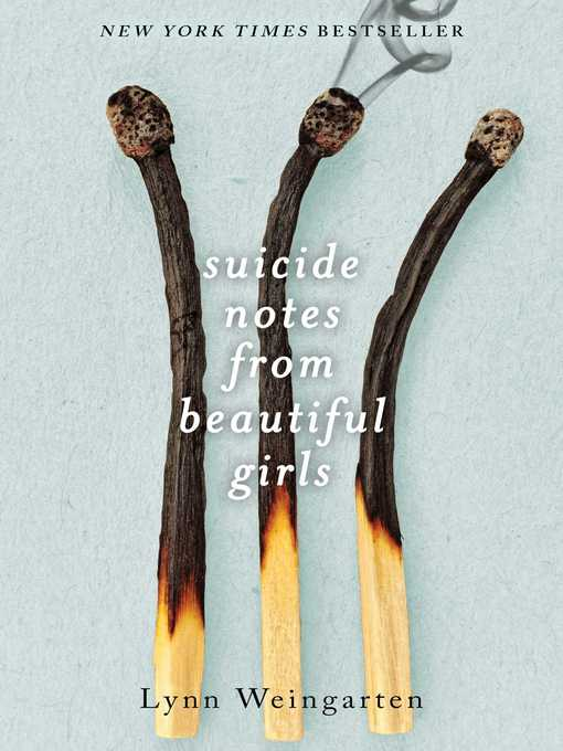 Title details for Suicide Notes from Beautiful Girls by Lynn Weingarten - Wait list