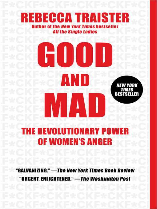 Title details for Good and Mad by Rebecca Traister - Available