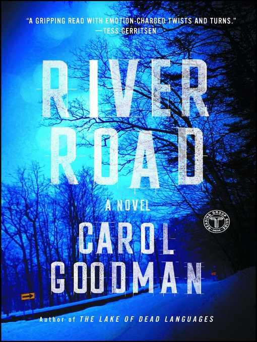 Title details for River Road by Carol Goodman - Wait list