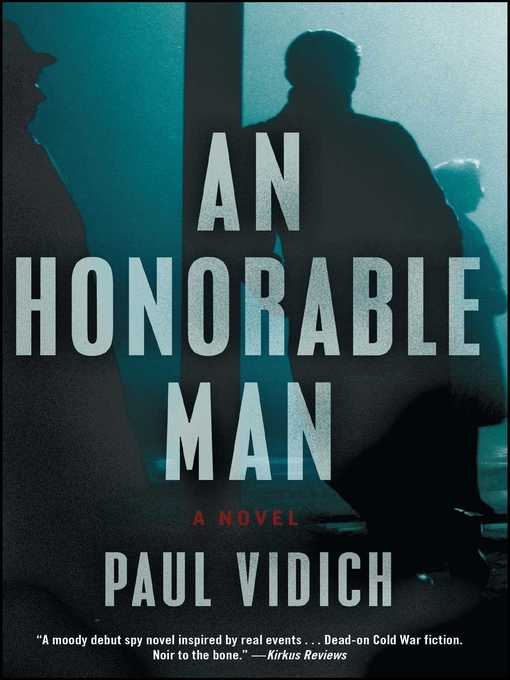 Title details for An Honorable Man by Paul Vidich - Wait list
