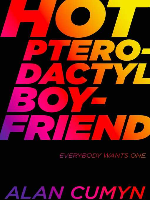 Title details for Hot Pterodactyl Boyfriend by Alan Cumyn - Available