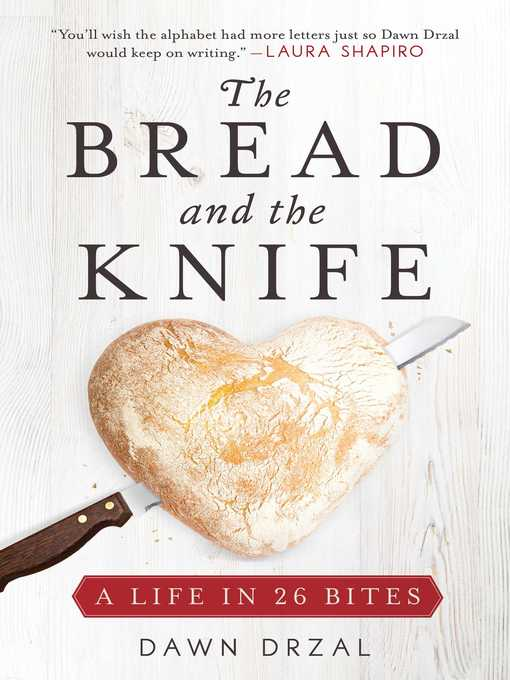 Title details for The Bread and the Knife by Dawn Drzal - Wait list