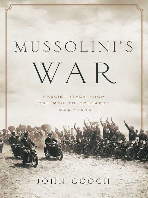 Title details for Mussolini's War by John Gooch - Available
