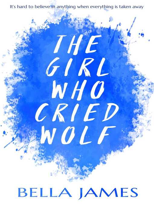 Title details for The Girl Who Cried Wolf by Bella James - Wait list