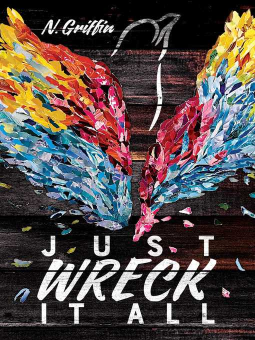 Title details for Just Wreck It All by N. Griffin - Wait list