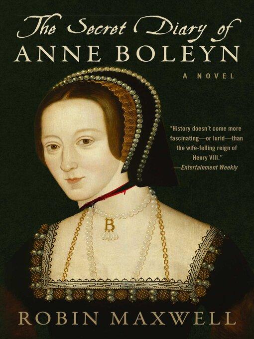Title details for The Secret Diary of Anne Boleyn by Robin Maxwell - Wait list