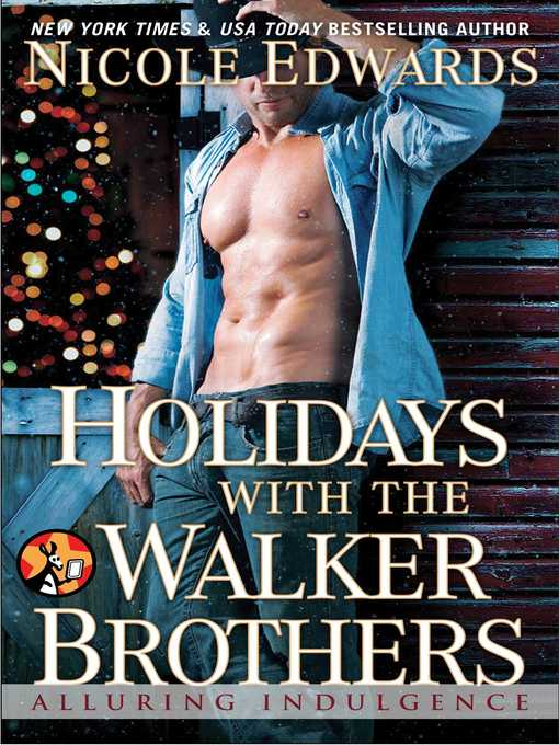 Title details for Holidays with the Walker Brothers by Nicole Edwards - Wait list