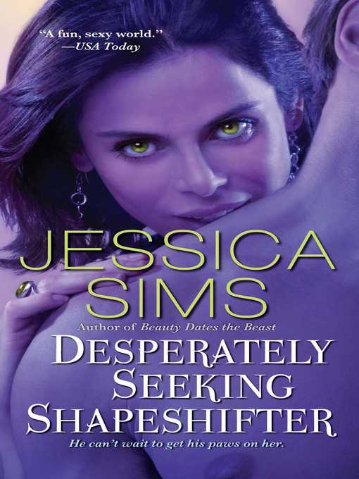 Title details for Desperately Seeking Shapeshifter by Jessica Sims - Available