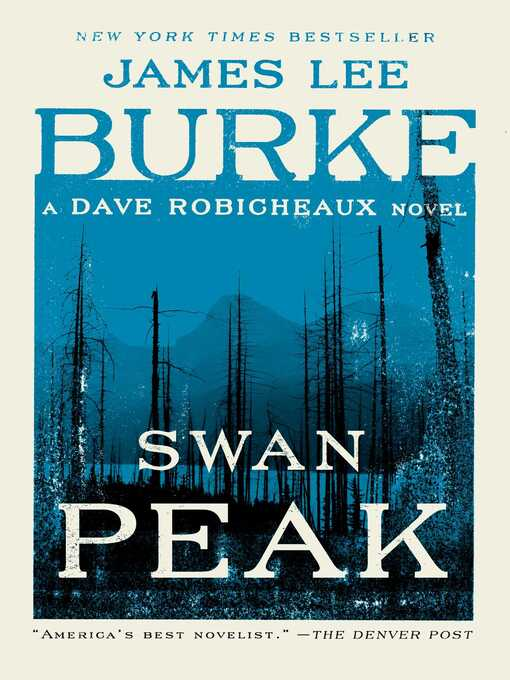 Title details for Swan Peak by James Lee Burke - Available