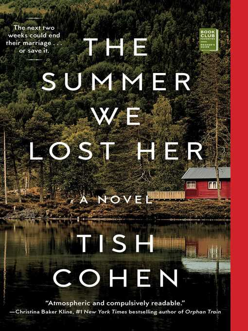 Title details for The Summer We Lost Her by Tish Cohen - Available