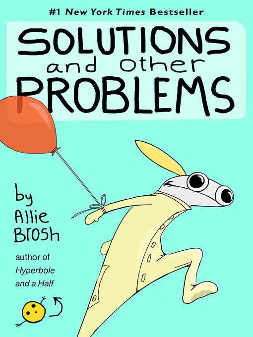 Title details for Solutions and Other Problems by Allie Brosh - Available