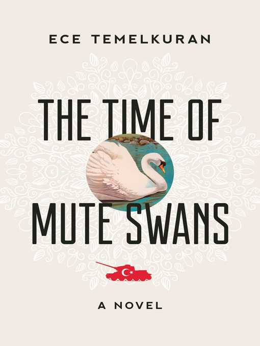 Title details for The Time of Mute Swans by Ece Temelkuran - Available