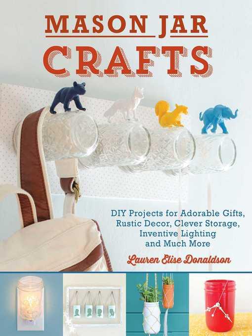 Title details for Mason Jar Crafts by Lauren Elise Donaldson - Available